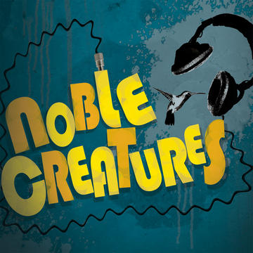 Hard To Come By, by Noble Creatures on OurStage