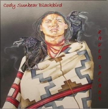 Raven Speaks, by Cody Sunbear Blackbird on OurStage