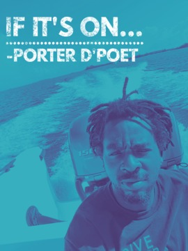 If It's On, by PORTER THE POET on OurStage