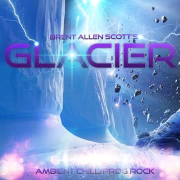 Glacier, by BRENT ALLEN SCOTT on OurStage