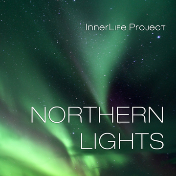 Northern Lights, by InnerLife Project on OurStage