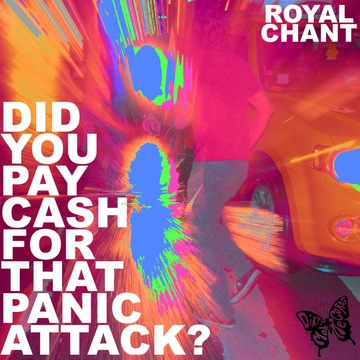 Did You Pay Cash For That Panic Attack?, by Royal Chant on OurStage