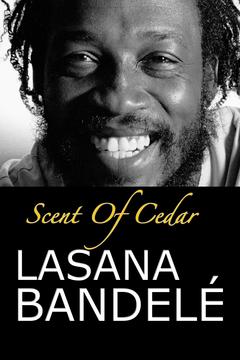 Scent Of Cedar by Lasana Bandelé - Book Trailer, by Lasana Bandelé on OurStage