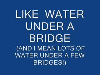 Water Under A Bridge, by Steve Dafoe-SongWriter on OurStage