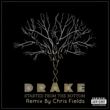 Started From The Bottom (Remix), by Chris Fields on OurStage