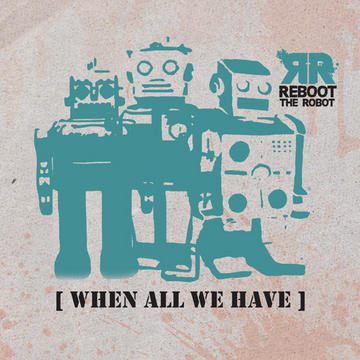 Not Giving In, by Reboot the Robot on OurStage