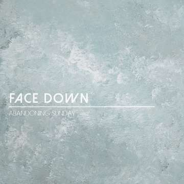 Face Down, by Abandoning Sunday on OurStage