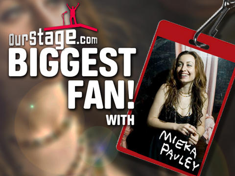 Biggest Fan: Mieka Pauley, by OurStage Productions on OurStage