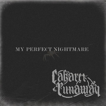 My Perfect Nightmare, by Cabaret Runaway on OurStage